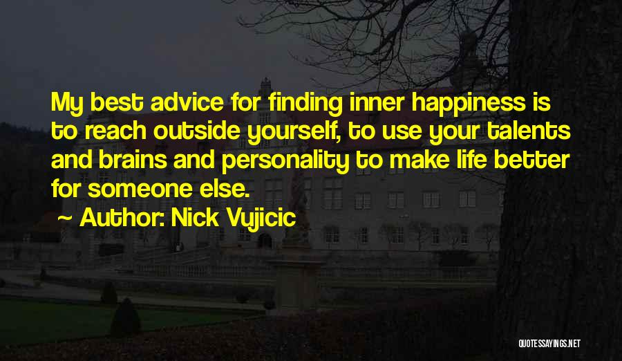 Best Advice For Life Quotes By Nick Vujicic
