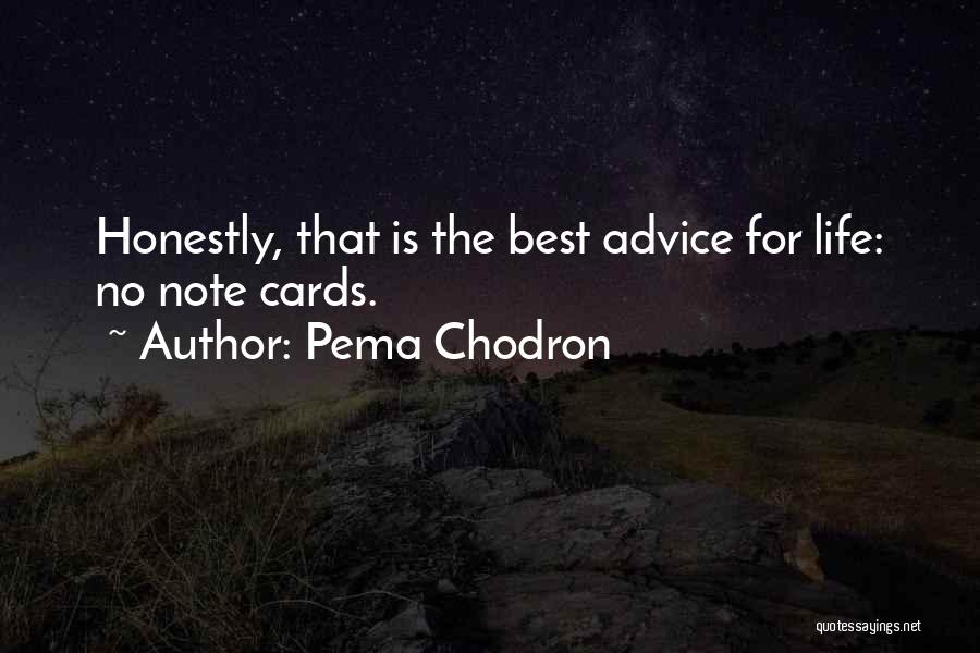 Best Advice For Life Quotes By Pema Chodron