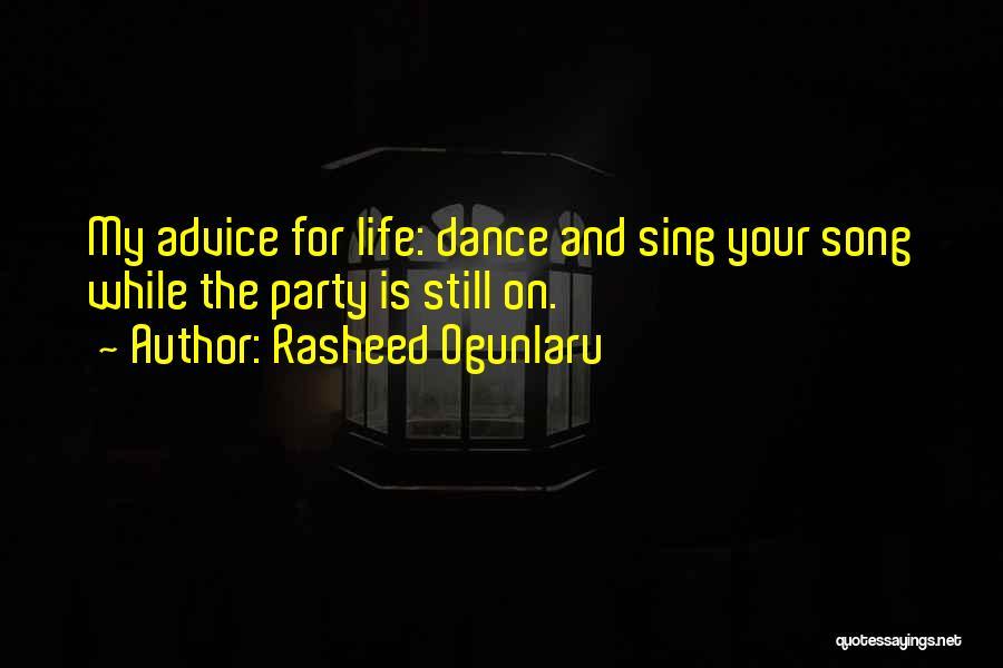 Best Advice For Life Quotes By Rasheed Ogunlaru