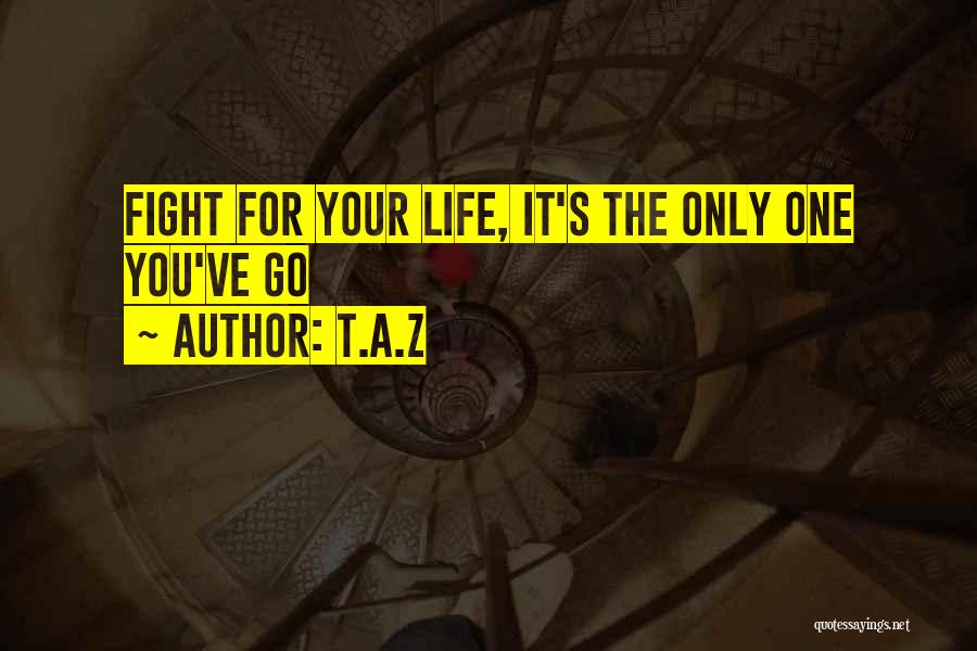 Best Advice For Life Quotes By T.A.Z
