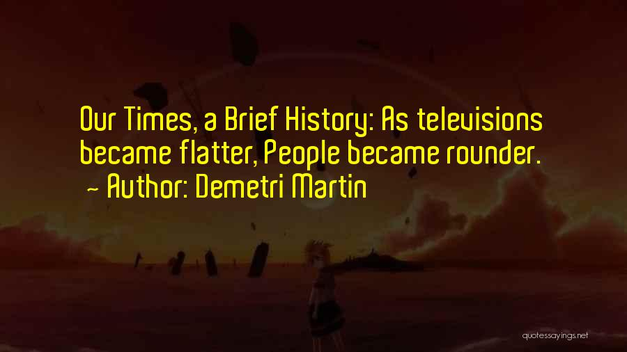 Best All Rounder Quotes By Demetri Martin
