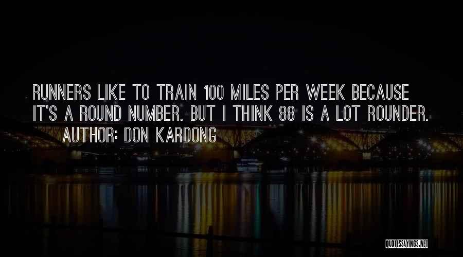 Best All Rounder Quotes By Don Kardong