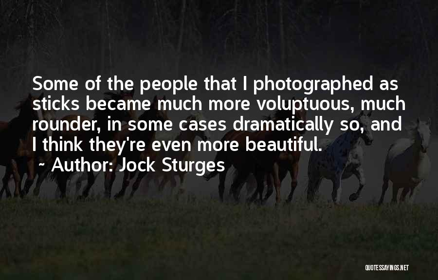 Best All Rounder Quotes By Jock Sturges
