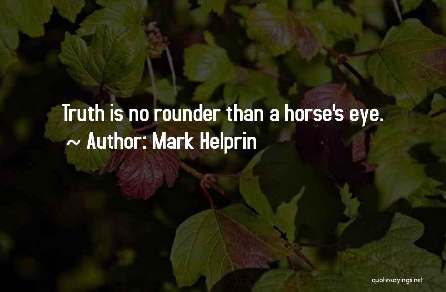 Best All Rounder Quotes By Mark Helprin