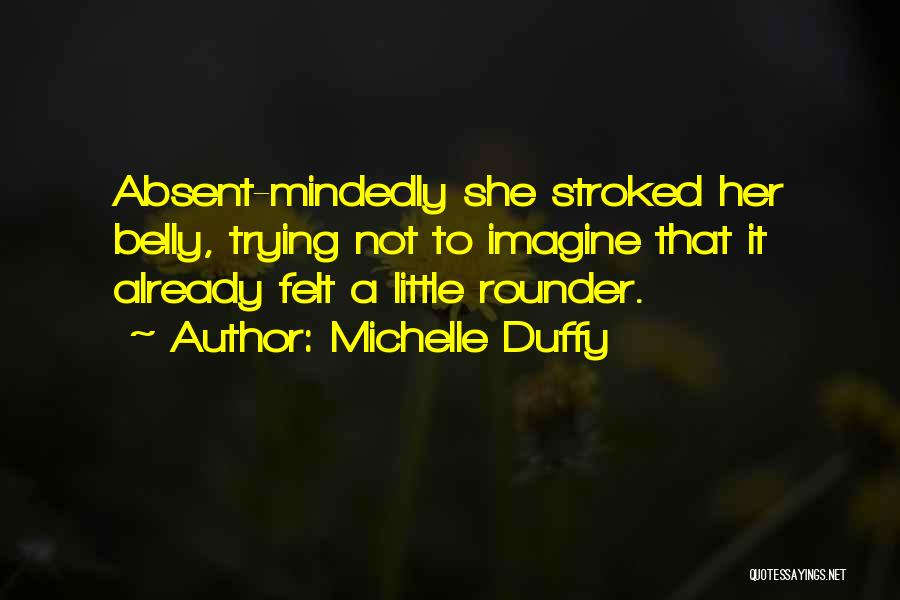 Best All Rounder Quotes By Michelle Duffy