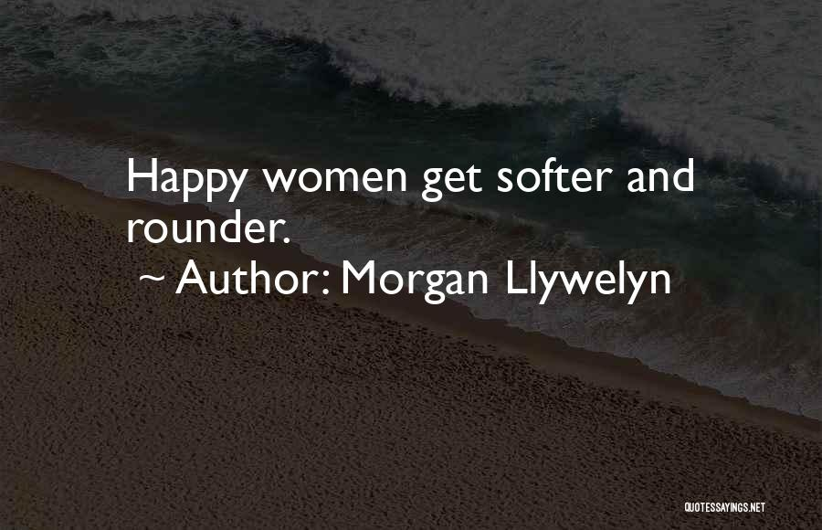 Best All Rounder Quotes By Morgan Llywelyn