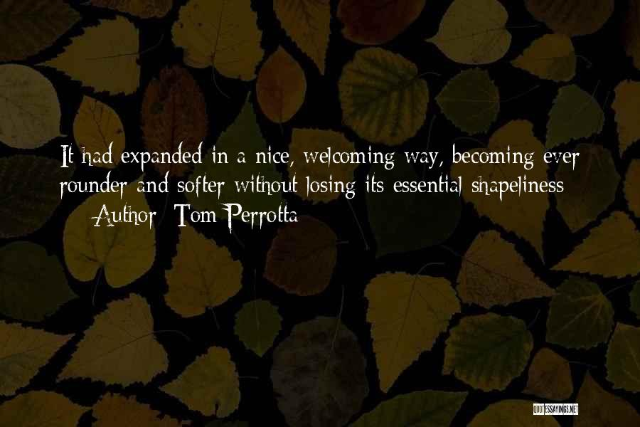 Best All Rounder Quotes By Tom Perrotta
