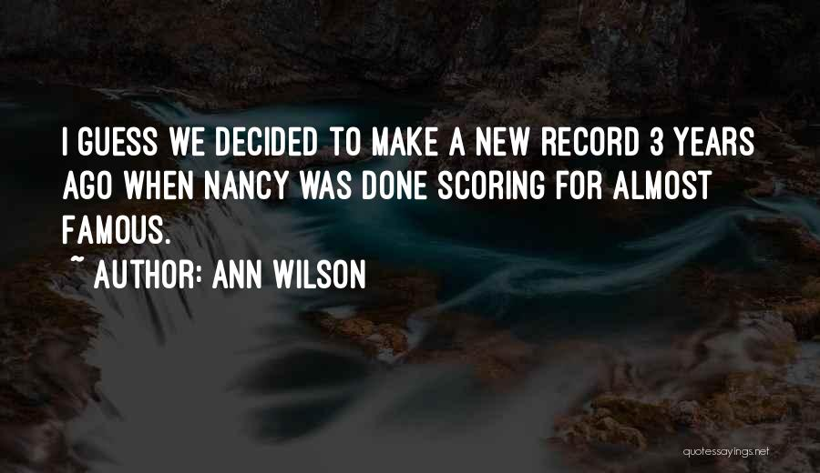Best Almost Famous Quotes By Ann Wilson