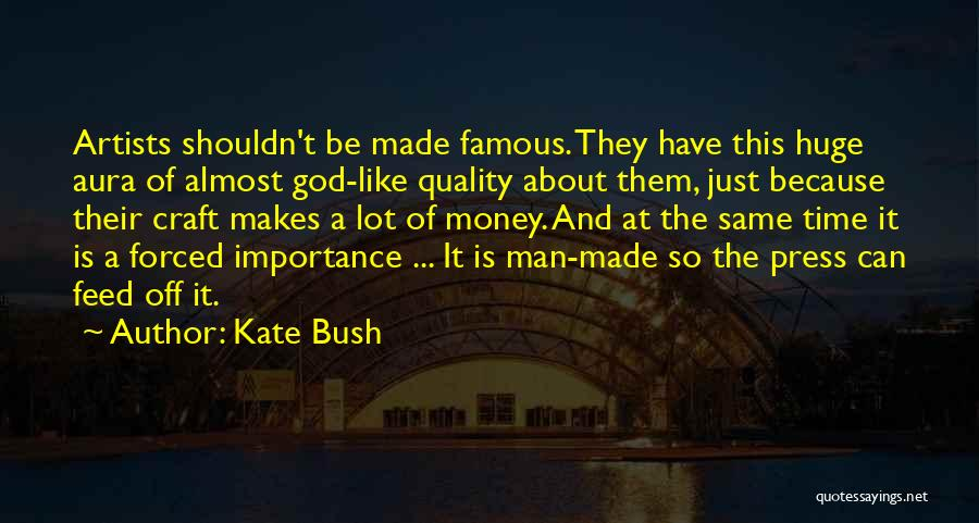 Best Almost Famous Quotes By Kate Bush