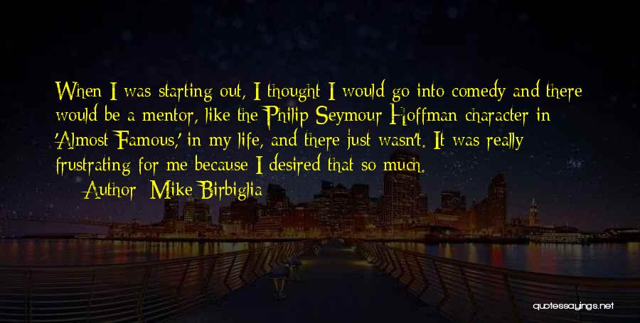 Best Almost Famous Quotes By Mike Birbiglia