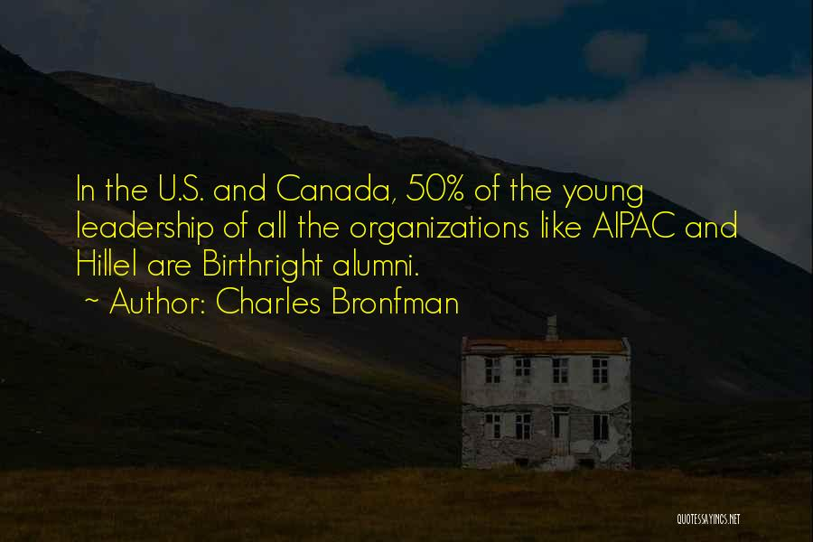 Best Alumni Quotes By Charles Bronfman