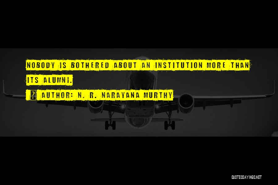 Best Alumni Quotes By N. R. Narayana Murthy