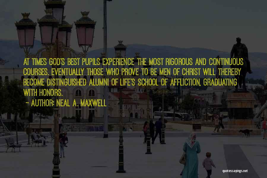 Best Alumni Quotes By Neal A. Maxwell