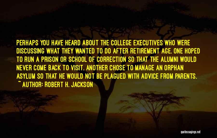 Best Alumni Quotes By Robert H. Jackson