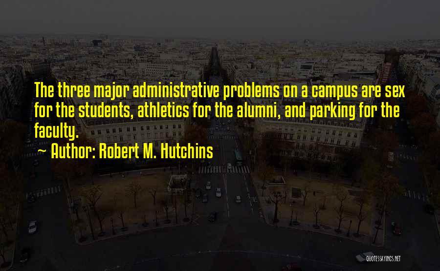 Best Alumni Quotes By Robert M. Hutchins