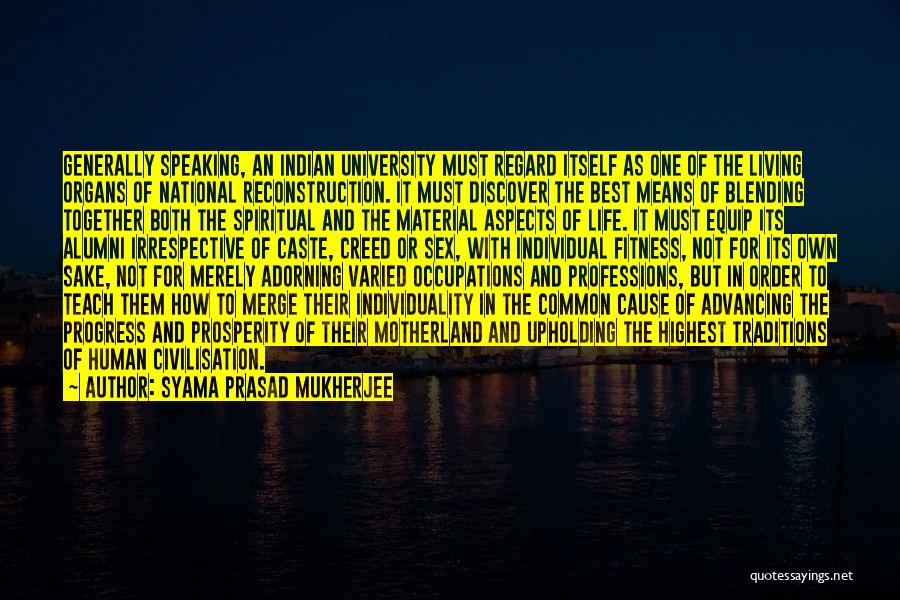 Best Alumni Quotes By Syama Prasad Mukherjee