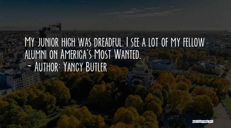 Best Alumni Quotes By Yancy Butler