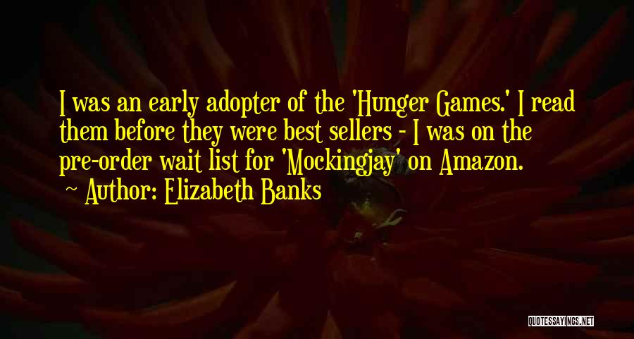 Best Amazon Quotes By Elizabeth Banks