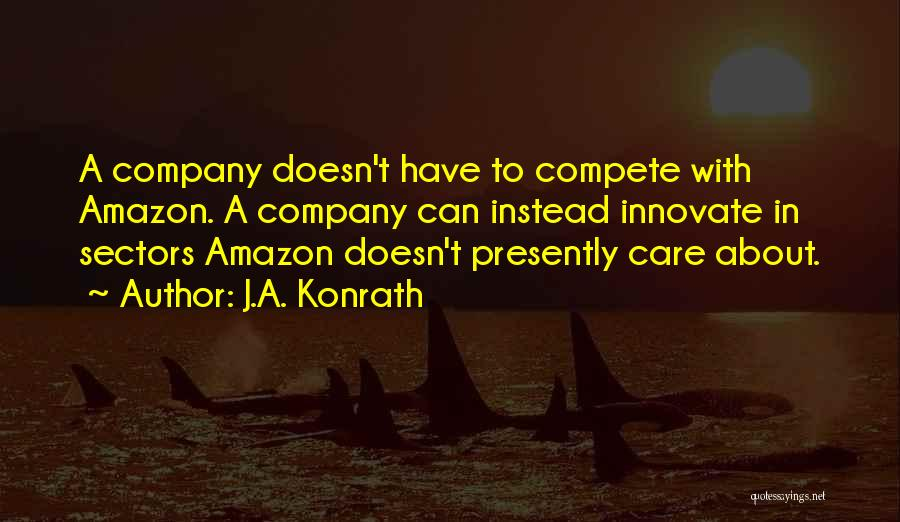 Best Amazon Quotes By J.A. Konrath