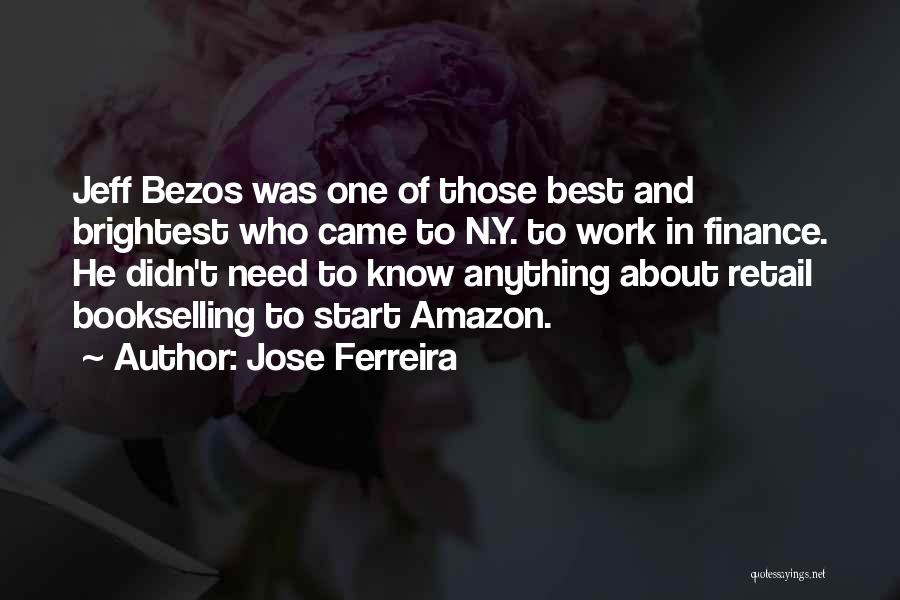 Best Amazon Quotes By Jose Ferreira