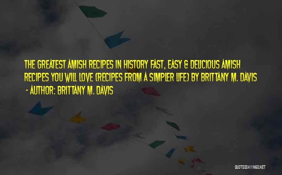 Best Amish Quotes By Brittany M. Davis