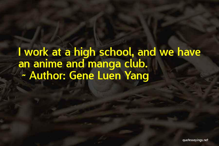 Best Anime Manga Quotes By Gene Luen Yang