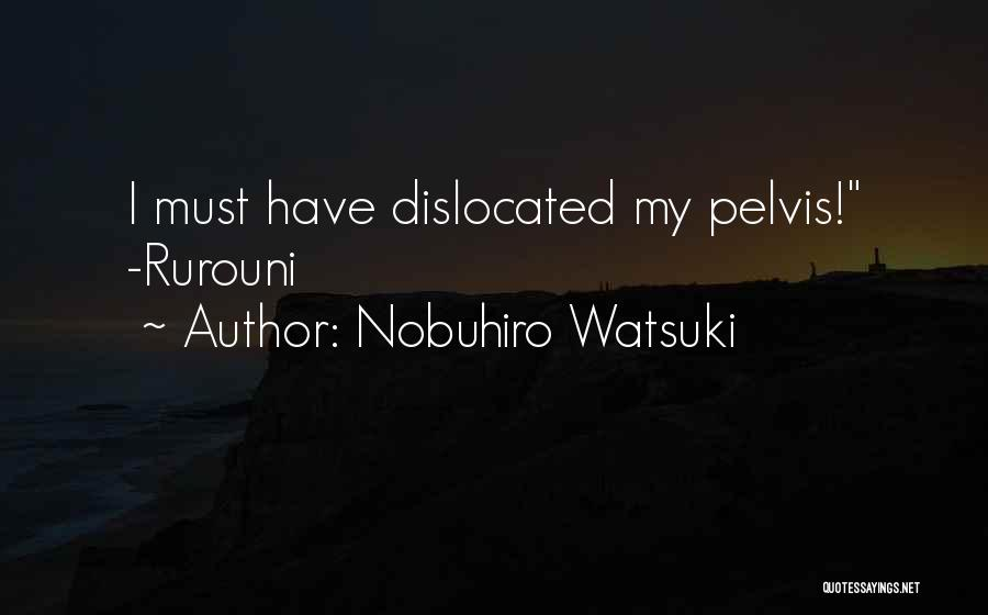 Best Anime Manga Quotes By Nobuhiro Watsuki