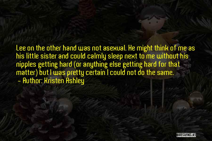 Best Asexual Quotes By Kristen Ashley