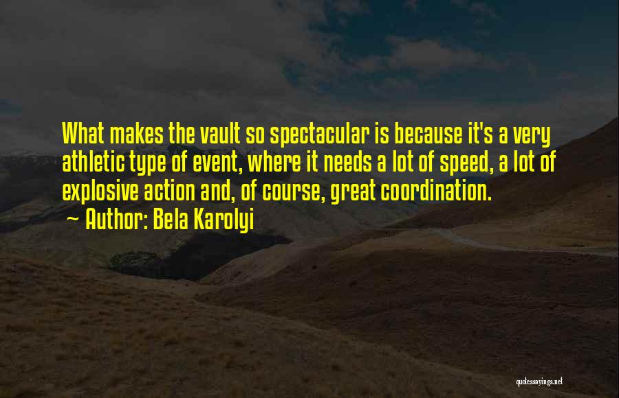 Best Athletic Quotes By Bela Karolyi