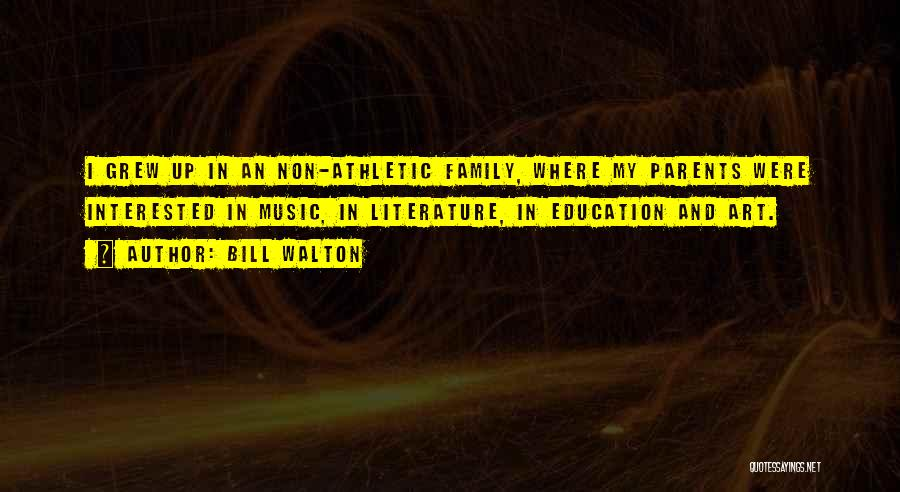 Best Athletic Quotes By Bill Walton