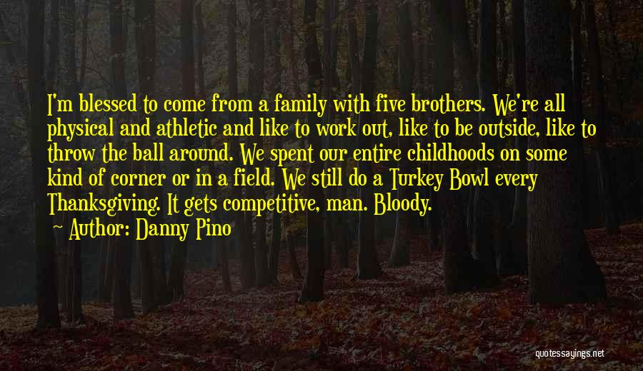 Best Athletic Quotes By Danny Pino