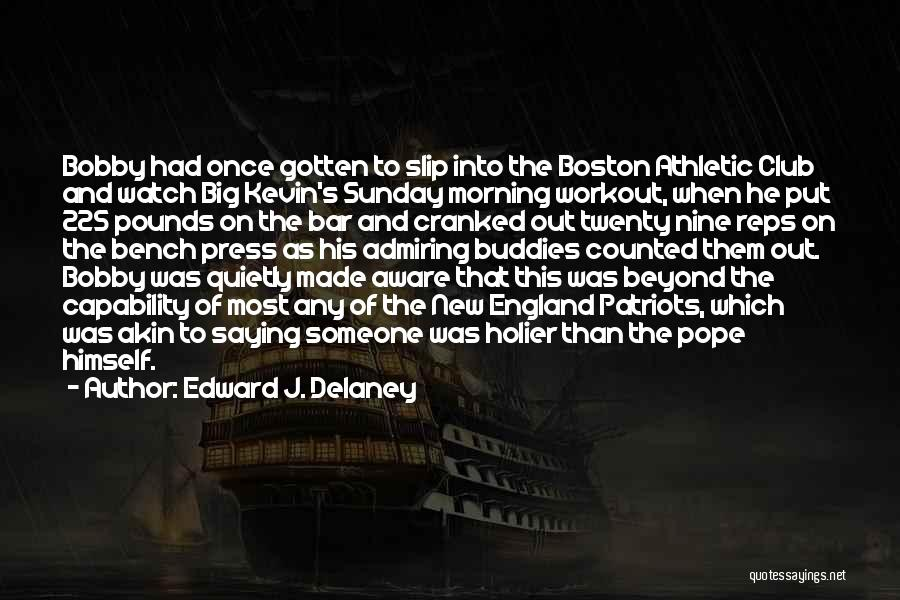 Best Athletic Quotes By Edward J. Delaney