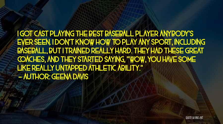Best Athletic Quotes By Geena Davis