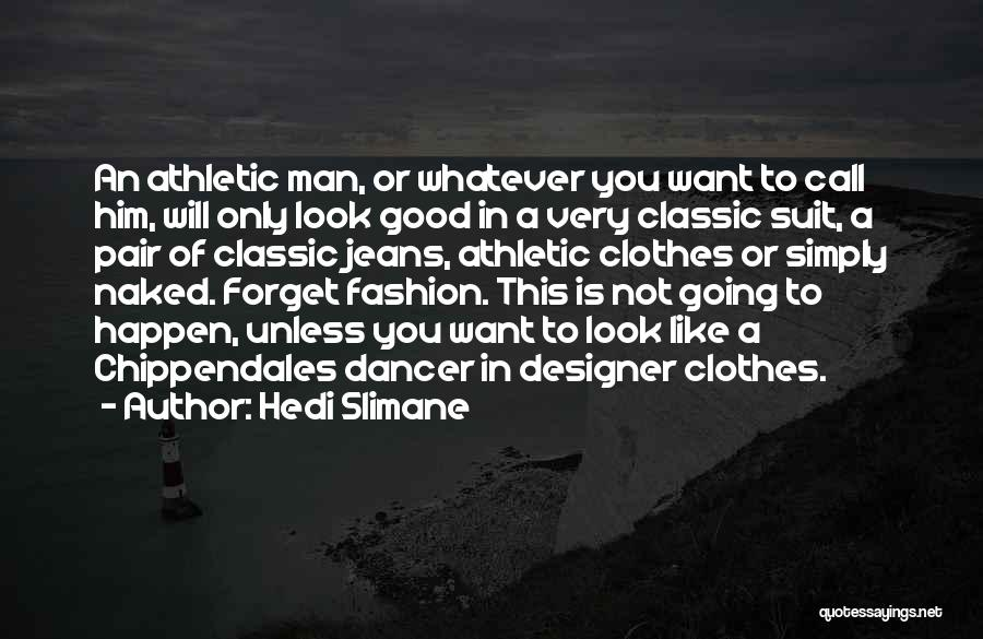 Best Athletic Quotes By Hedi Slimane