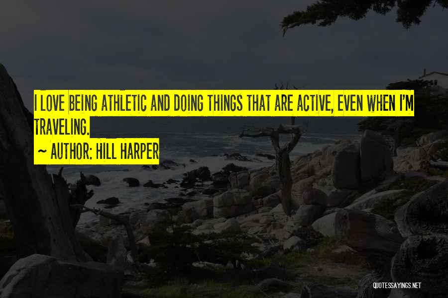 Best Athletic Quotes By Hill Harper