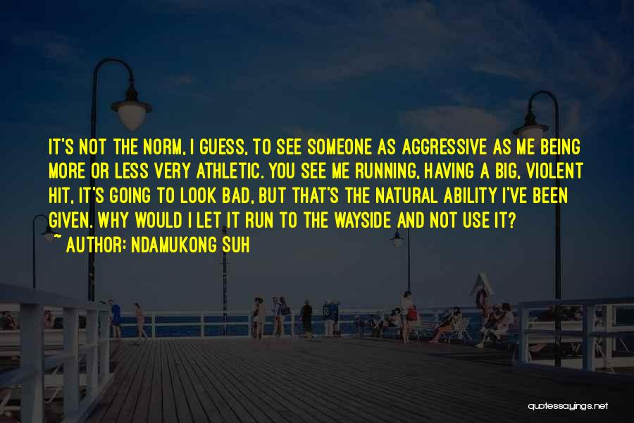 Best Athletic Quotes By Ndamukong Suh