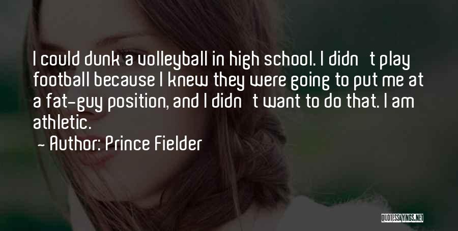 Best Athletic Quotes By Prince Fielder