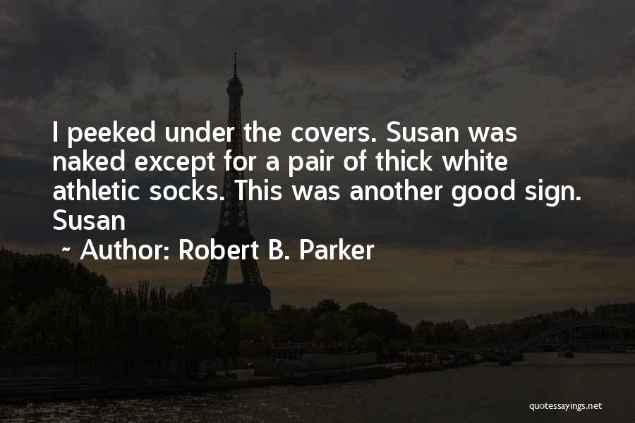 Best Athletic Quotes By Robert B. Parker