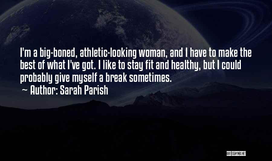 Best Athletic Quotes By Sarah Parish