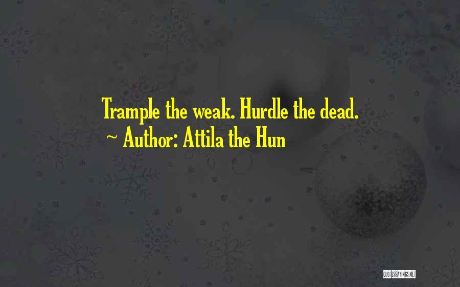 Best Attila Quotes By Attila The Hun