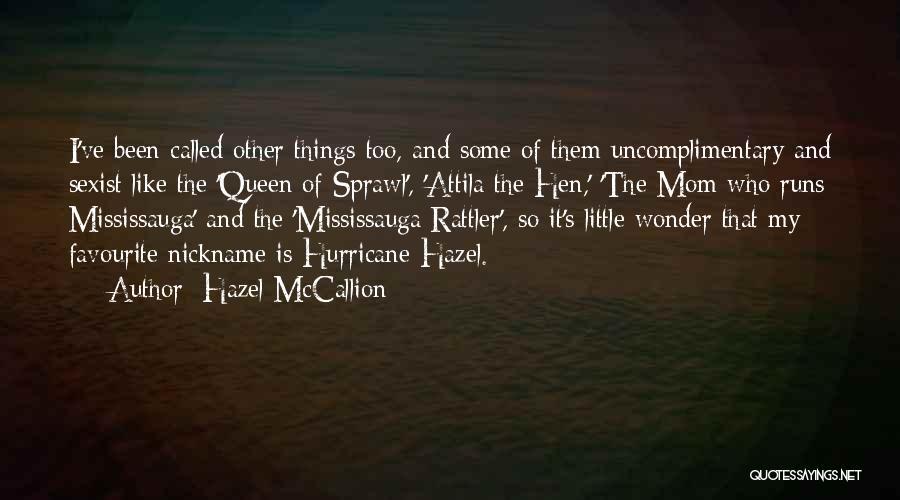 Best Attila Quotes By Hazel McCallion