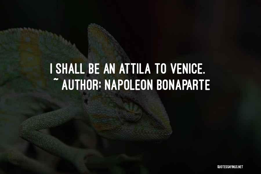 Best Attila Quotes By Napoleon Bonaparte