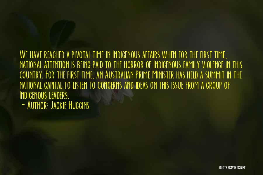 Best Australian Prime Minister Quotes By Jackie Huggins