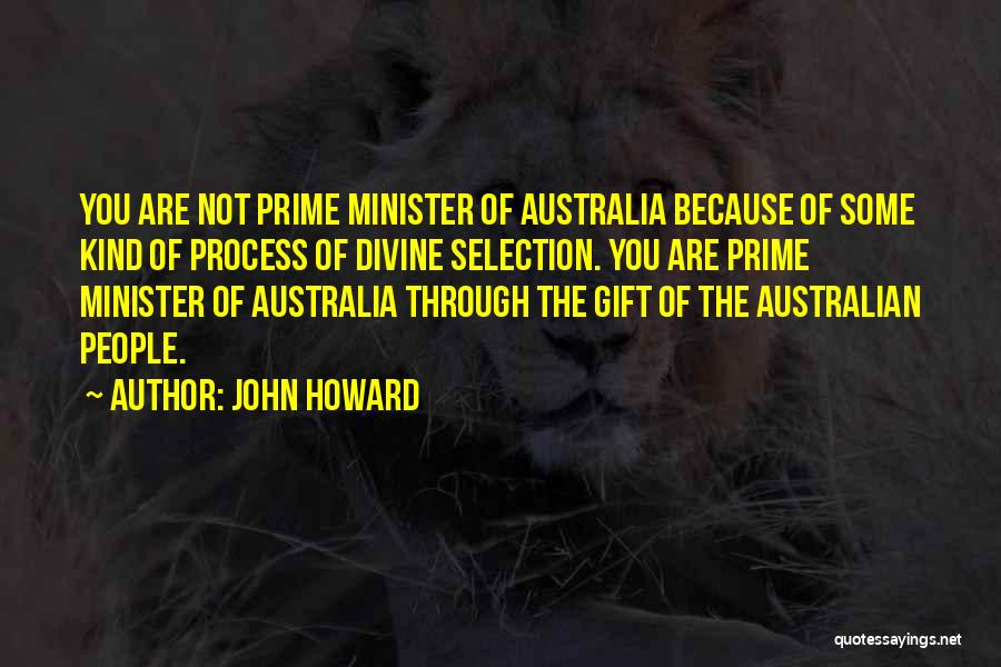 Best Australian Prime Minister Quotes By John Howard