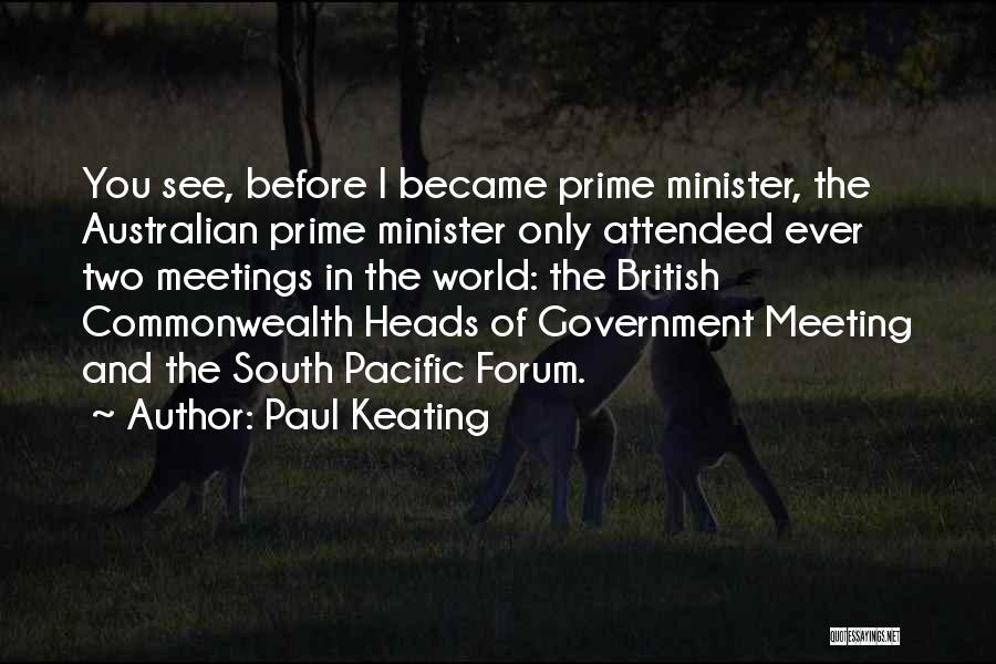 Best Australian Prime Minister Quotes By Paul Keating