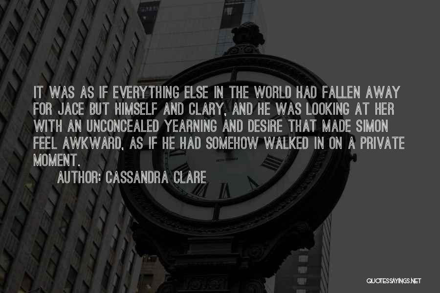 Best Awkward Moment Quotes By Cassandra Clare