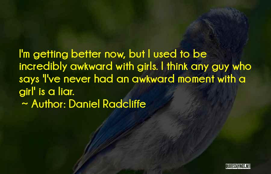 Best Awkward Moment Quotes By Daniel Radcliffe