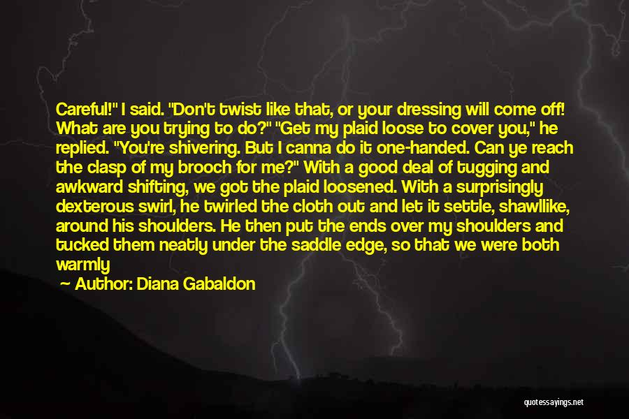 Best Awkward Moment Quotes By Diana Gabaldon