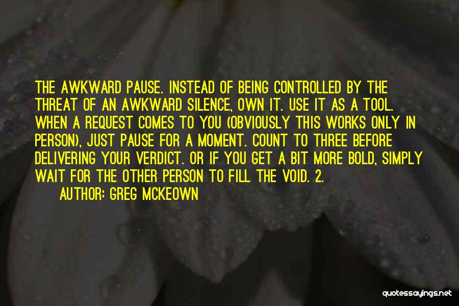 Best Awkward Moment Quotes By Greg McKeown