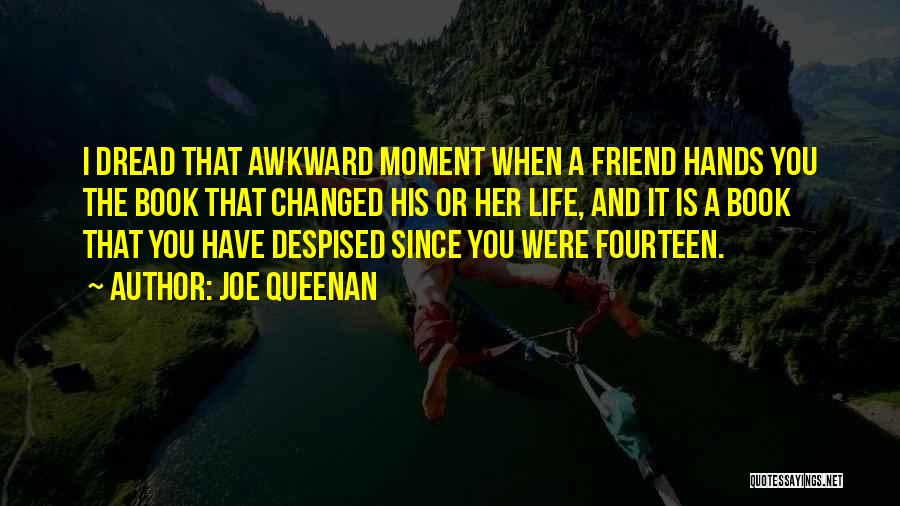 Best Awkward Moment Quotes By Joe Queenan